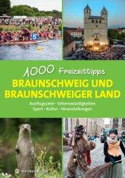 Braunschweig und Braunschweiger Land - 1000 Freizeittipps