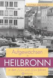 Aufgewachsen in Heilbronn in den 50er und 60 er Jahren