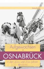 Aufgewachsen in Osnabrück in den 60er und 70er Jahren