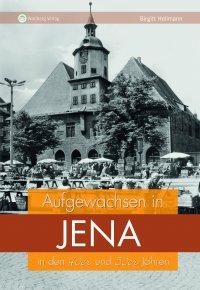 Aufgewachsen in Jena - In den 40er und 50er Jahren
