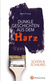 Dunkle Geschichten aus dem Harz - SCHÖN & SCHAURIG