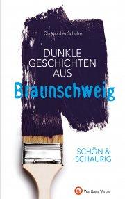 Dunkle Geschichten aus Braunschweig