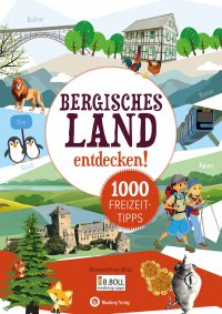 Bergisches Land entdecken!  1000 Freizeittipps