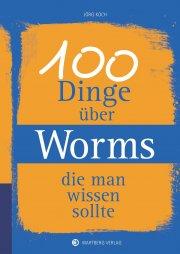 100 Dinge über Worms, die man wissen sollte