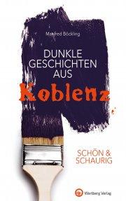 Dunkle Geschichten aus Koblenz - SCHÖN & SCHAURIG