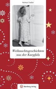 Weihnachtsgeschichten aus der Kurpfalz