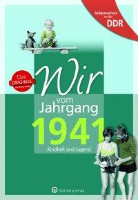 Aufgewachsen in der DDR - Wir vom Jahrgang 1941