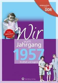 Aufgewachsen in der DDR - Wir vom Jahrgang 1957