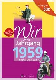 Aufgewachsen in der DDR - Wir vom Jahrgang 1959