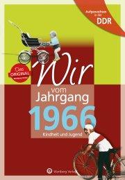 Aufgewachsen in der DDR - Wir vom Jahrgang 1966