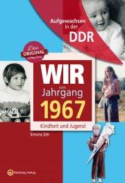 Aufgewachsen in der DDR - Wir vom Jahrgang 1967 - Kindheit und Jugend