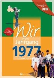 Aufgewachsen in der DDR - Wir vom Jahrgang 1977