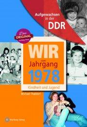 Aufgewachsen in der DDR - Wir vom Jahrgang 1978 - Kindheit und Jugend