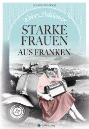 Starke Frauen aus Franken