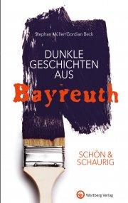 Dunkle Geschichten aus Bayreuth