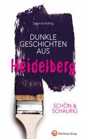 Dunkle Geschichten aus Heidelberg