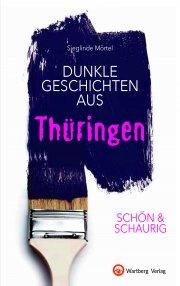 Dunkle Geschichten aus Thüringen