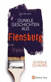 Dunkle Geschichten aus Flensburg