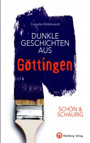 Dunkle Geschichten aus Göttingen