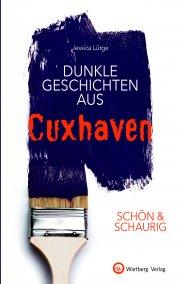 Dunkle Geschichten aus Cuxhaven