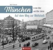 München in den 50er und 60er Jahren
