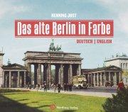 Das alte Berlin in Farbe