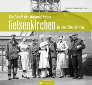Gelsenkirchen in den 50er-Jahren