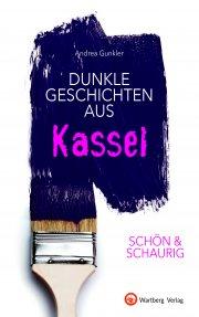 Dunkle Geschichten aus Kassel