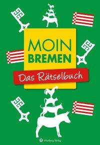 Moin Bremen - Das Rätselbuch