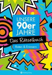 Unsere 90er Jahre - Das Rätselbuch