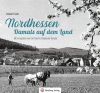 Nordhessen - Damals auf dem Land