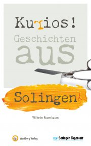 Kurios! Geschichten aus Solingen