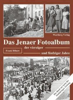 Das Jenaer Fotoalbum der vierziger und fünfziger Jahre