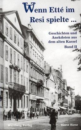 Geschichten und Anekdoten aus dem alten Kassel