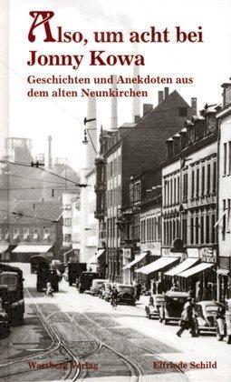Geschichten und Anekdoten aus dem alten Neunkirchen