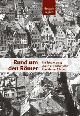 Rund um den Römer - Spaziergang durch die historische Frankfurter Altstadt