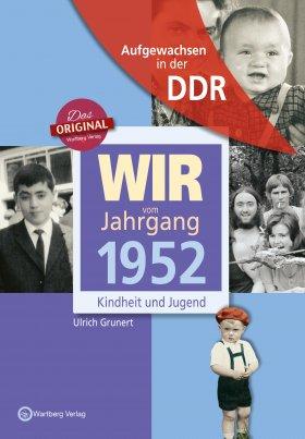 Aufgewachsen in der DDR - Wir vom Jahrgang 1952