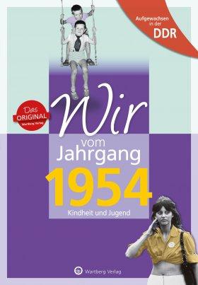 Aufgewachsen in der DDR - Wir vom Jahrgang 1954