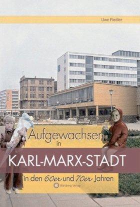 Aufgewachsen in Karl-Marx-Stadt in den 60er und 70er Jahren