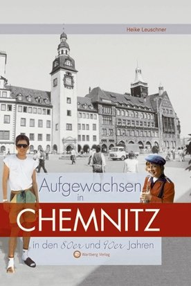 Aufgewachsen in Chemnitz in den 80er und 90er Jahren