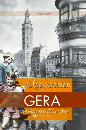 Aufgewachsen in Gera in den 40er und 50er Jahren