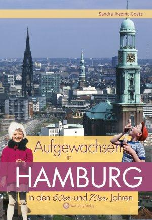 Aufgewachsen in Hamburg in den 60er und 70er Jahren