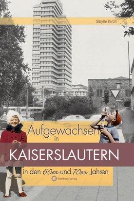 Aufgewachsen in Kaiserslautern in den 60er und 70er Jahren