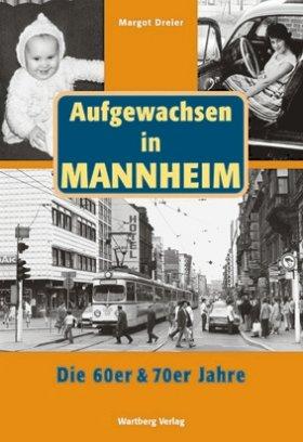 Aufgewachsen in Mannheim - Die 60er und 70er Jahre