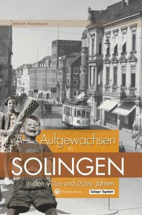 Aufgewachsen in Solingen in den 40er und 50er Jahren