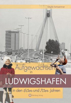 Aufgewachsen in Ludwigshafen in den 60er und 70er Jahren