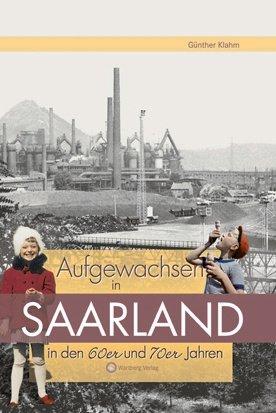 Aufgewachsen im Saarland in den 60er und 70er Jahren