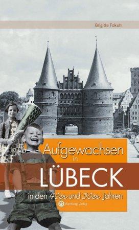 Aufgewachsen in Lübeck in den 40er und 50er Jahren