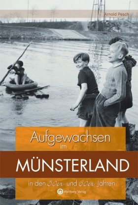 Aufgewachsen im Münsterland in den 50er und 60er Jahren