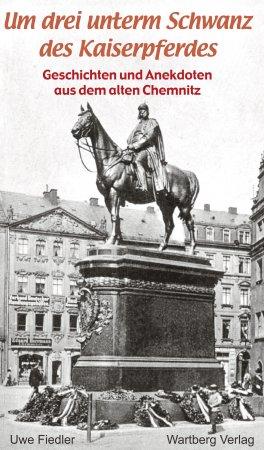 Geschichten und Anekdoten aus dem alten Chemnitz